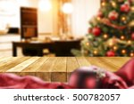 xmas time and christmas table... | Shutterstock . vector #500782057