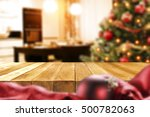 xmas time and christmas table... | Shutterstock . vector #500782063