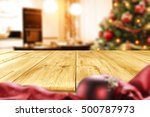christmas table and xmas tree... | Shutterstock . vector #500787973