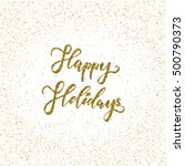 happy holidays   ink freehand... | Shutterstock .eps vector #500790373