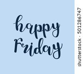 happy friday. brush hand... | Shutterstock .eps vector #501286747