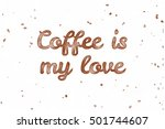 coffee is my love. watercolor... | Shutterstock . vector #501744607