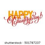 happy thanksgiving handwritten... | Shutterstock .eps vector #501787237