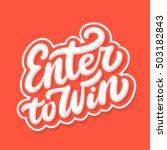 enter to win. lettering. | Shutterstock .eps vector #503182843