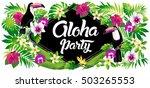 aloha party  vector... | Shutterstock .eps vector #503265553