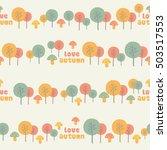 autumn love seamless pattern | Shutterstock .eps vector #503517553
