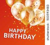 balloons happy birthday. gold... | Shutterstock .eps vector #503593483