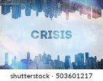 crisis concept image  | Shutterstock . vector #503601217
