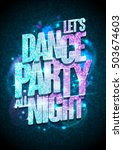 let s dance party all night... | Shutterstock .eps vector #503674603