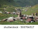 ushguli  svaneti  georgia.  one ...   Shutterstock . vector #503706517