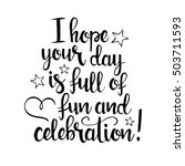 i hope your day is full of fun... | Shutterstock .eps vector #503711593