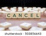 cancel word on block concept | Shutterstock . vector #503856643