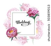 wildflower peony flower frame... | Shutterstock . vector #503859013