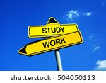 Small photo of Study vs Work - Traffic sign with two options - Academic degree and formal education vs job experience and building a career