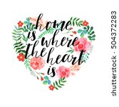 home is the where heart is  ... | Shutterstock . vector #504372283