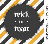 trick or treat. striped... | Shutterstock .eps vector #504928843