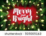 merry and bright christmas... | Shutterstock . vector #505005163