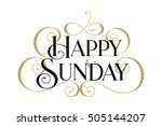 happy sunday. handwritten... | Shutterstock .eps vector #505144207