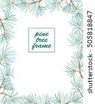 green pine tree branch frame on ... | Shutterstock .eps vector #505818847