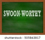 Small photo of SWOON-WORTHY handwritten chalk text on green chalkboard