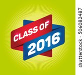 class of 2016 arrow tag sign. | Shutterstock .eps vector #506082487