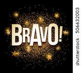 bravo banner with gold glitter. ... | Shutterstock .eps vector #506632003
