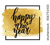happy new year hand lettering... | Shutterstock . vector #506751433