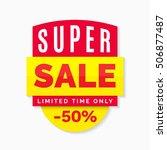 super sale banner  limited time ... | Shutterstock .eps vector #506877487