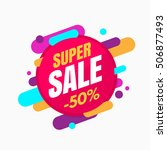 super sale banner  colorful and ... | Shutterstock .eps vector #506877493