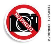 No Photo Camera Sign On White...