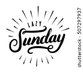 lazy sunday hand drawn... | Shutterstock .eps vector #507297937