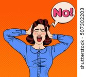 pop art angry frustrated woman... | Shutterstock .eps vector #507302203