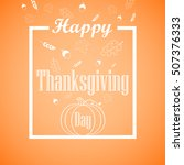 thanksgiving day greeting card... | Shutterstock . vector #507376333