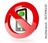 3d sign   no phone calls. 3d... | Shutterstock . vector #507398143
