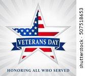 veterans day honoring all who... | Shutterstock . vector #507518653