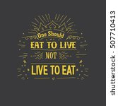health quotes  good food quotes | Shutterstock .eps vector #507710413