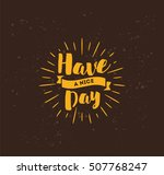have a nice day. inspirational... | Shutterstock .eps vector #507768247