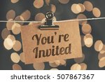 you're invited sign pegged to a ... | Shutterstock . vector #507867367