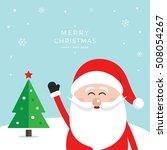 happy santa claus wave snow... | Shutterstock .eps vector #508054267