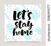 let's stay home vector... | Shutterstock .eps vector #508095577