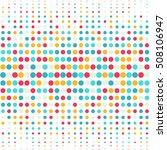 multicolored dot background for ... | Shutterstock .eps vector #508106947