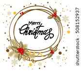 holiday christmas background... | Shutterstock .eps vector #508152937