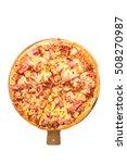 hawaiian pizza on wooden plate... | Shutterstock . vector #508270987