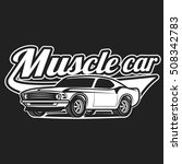 cartoon muscle car classic... | Shutterstock .eps vector #508342783