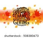 hand drawn happy thanksgiving... | Shutterstock .eps vector #508380673