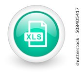 xls file round glossy web icon... | Shutterstock . vector #508405417