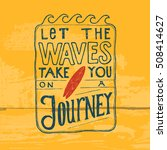 let the waves take you on a... | Shutterstock .eps vector #508414627
