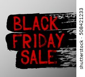 black friday sale grunge style... | Shutterstock .eps vector #508421233