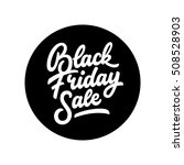black friday sale badge with... | Shutterstock .eps vector #508528903