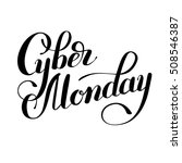 cyber monday black and white... | Shutterstock .eps vector #508546387